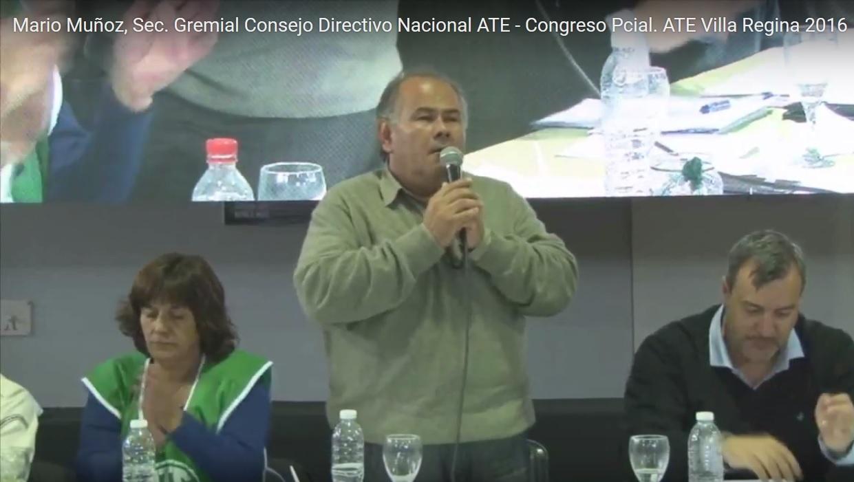 Mario Muñoz, Sec. Gremial Consejo Directivo Nacional ATE – Congreso Pcial. ATE Villa Regina 2016